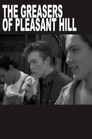 THE GREASERS OF PLEASANT HILL