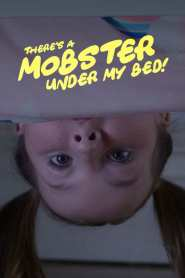 There's a Mobster Under My Bed!