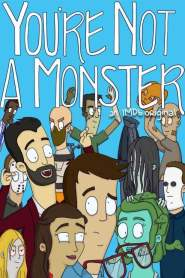 You're Not a Monster