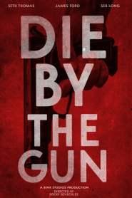 Die by the Gun