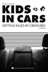 Kids in Cars Getting Killed by Creatures