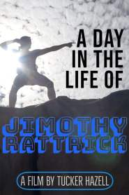 A Day in the Life of Jimothy Rattrick