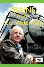 Trains with Pete Waterman