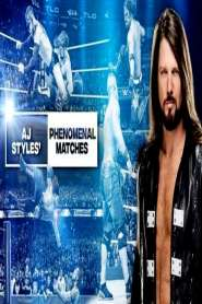 The Best of WWE – AJ Styles Most Phenomenal Matches