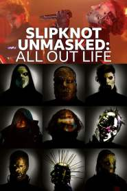 Slipknot Unmasked: All Out Life
