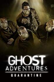 Ghost Adventures: Quarantine(2020)