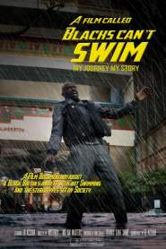 A Film Called Blacks Can't Swim (My Journey My Story)
