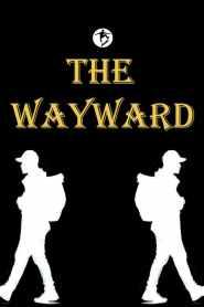 The Wayward – A Short Film