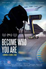 Become Who You Are: 4 Drivers, 4 Stories, 1 Race