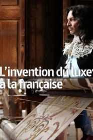 L'invention du luxe à la française