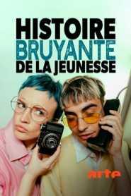 Histoire bruyante de la jeunesse (1949-2020)