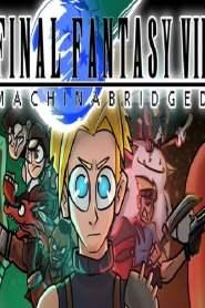 Final Fantasy 7: Machinabridged The Movie
