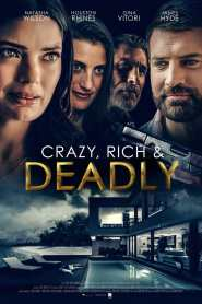Crazy, Rich and Deadly