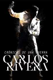 Carlos Rivera: Crónicas de una Guerra