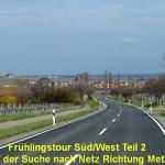 Frühlingstour Süd/West Teil 2: Auf der Suche nach Netz Richtung Metz