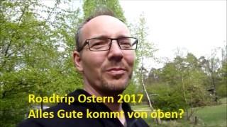Ostern Roadtrip YouTube Clip - Alles Gute kommt von oben?