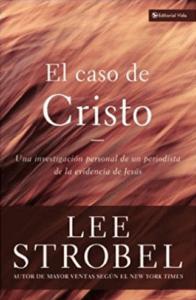 lee strobel el caso de cristo