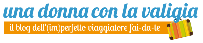 unadonnaconlavaligia travel blog