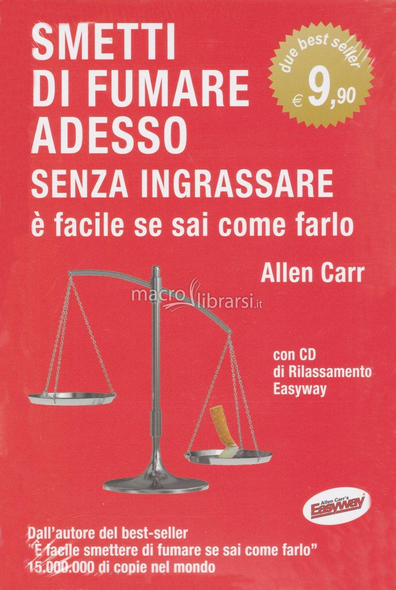 www.unalettrice.org Smetti di Fumare Adesso Senza Ingrassare + E' Facile Controllare il Peso se Sai come Farlo - Libro Doppio libro con CD  Prezzo € 9,90