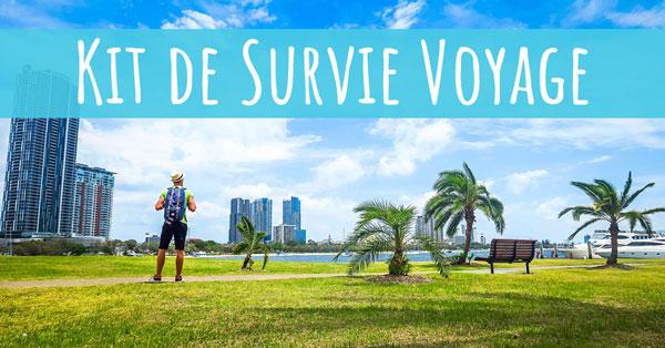 Conseils Voyage - Kit de Survie Voyage