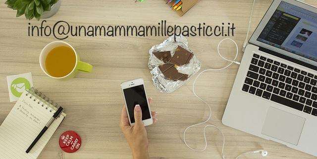 Contattami info@unamammamillepasticci.it - Una Mamma Mille Pasticci