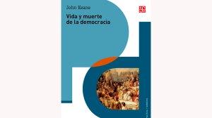 Libro-Vida-y-Muerte-de-la-democracia-de-John-Keane-UNAMGlobal