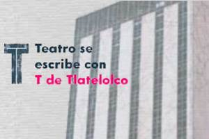 tlatelolco-teatro-empoderamiento-rebeldía-expresión-UNAMGlobal