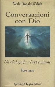 Conversazioni con Dio - Libro terzo - Neale Donald Walsch (approfondimento)