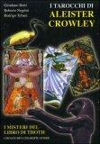I tarocchi di Aleister Crowley - Il libro - Giordano Berti, Roberto Negrini, Rodrigo Tebani (approfondimento)