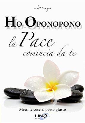 Ho-oponopono - La pace comincia da te - Josaya (miglioramento personale)