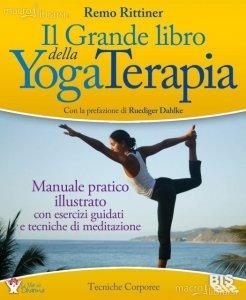 Il grande libro della yogaterapia - Remo Rittiner (benessere)