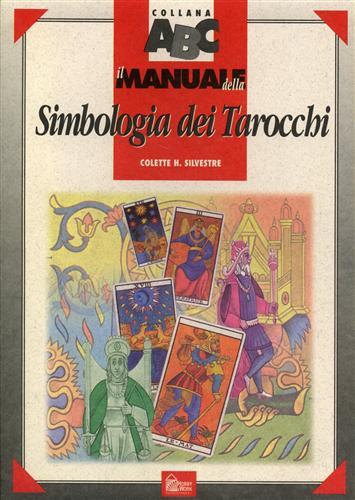 Simbologia dei tarocchi - Colette Silvestre (carte)