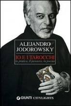Io e i tarocchi - Alejandro Jodorowsky (cartomanzia)