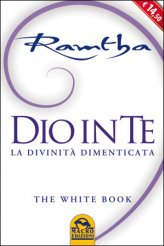 Dio in te - The white book - Ramtha (spiritualità)