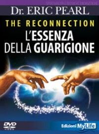 The reconnection - L'essenza della guarigione - Eric Pearl (salute)
