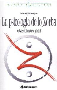 La psicologia dello Zorba - Arshad Moscogiuri (esistenza)