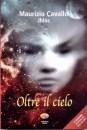 Oltre il cielo - Maurizio Cavallo (approfondimento)