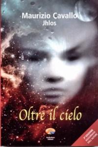 Oltre il cielo - Maurizio Cavallo (esistenza)