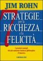 7 strategie per la ricchezza e la felicità - Jim Rohn (crescita personale)