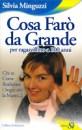 Cosa farò da grande - Silvia Minguzzi (miglioramento personale)