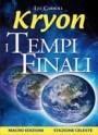 I tempi finali - Lee Carroll/Kryon (new age)