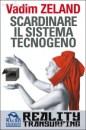 Scardinare il sistema tecnogeno - Reality Transurfing 6 - Vadim Zeland (esistenza)