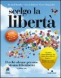 Scelgo la libertà - Richard Bandler, Alessio Roberti, Owen Fitzpatrick (pnl)