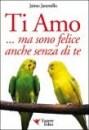 Ti amo… ma sono felice anche senza di te - Jaime Jaramillo (relazioni)