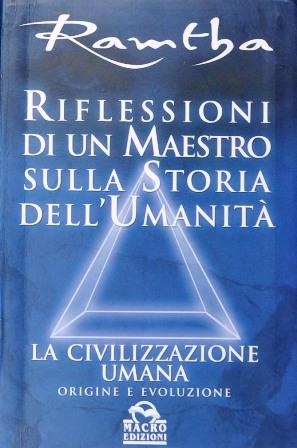 Riflessioni di un maestro sulla storia dell'umanità - Ramtha (esistenza)