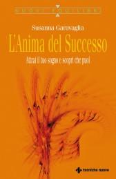 L'anima del successo - Susanna Garavaglia (miglioramento personale)
