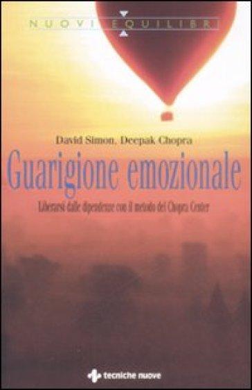 Guarigione emozionale - David Simon, Deepak Chopra (benessere personale)