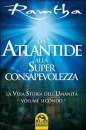 Da Atlantide alla superconsapevolezza - Ramtha (approfondimento)
