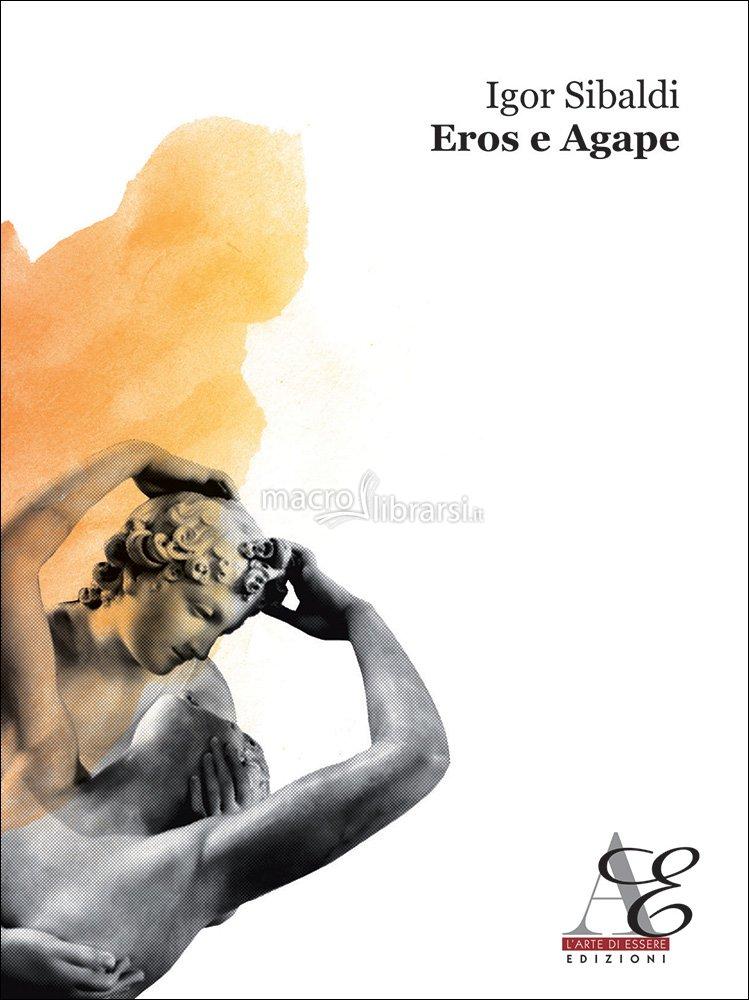Eros e agape - Igor Sibaldi (sessualità)