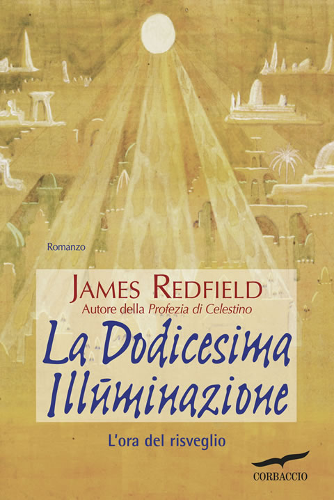 La dodicesima illuminazione - James Redfield (narrativa)